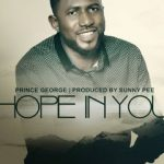"Download mp3 ""Hope In You"" By Prince George"