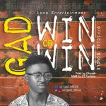 Music: Gad – Win Or Win | @Iamgad_official