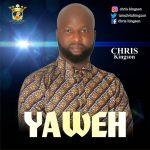 Music: Chris Kingson – Yaweh | @iamchriskingson