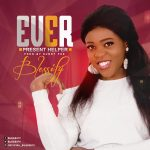 Music: Blessify – Ever Present Helper | @blessify