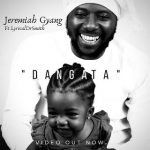 Video /Audio: Dan Gata Jeremiah Gyang ft Lyrical DrSmith