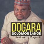 Music: Solomon Lange – Dogara : Song + Lyrics