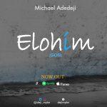 Music: Michael Adedeji – Elohim | @deji_myke