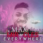 Music: Tmax – Miracles Everywhere | @tmaxofficial