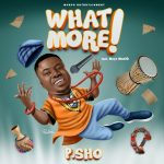 Music: P. Sho – What More | @thereal_psho