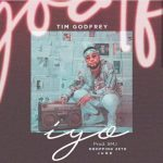 Music: Download Tim Godfrey – Iyo…