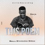 "Download ""This Poem"" (poetic Piece) – Elisha Jnr"