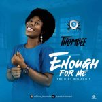 Music: ThomBee – Enough For Me |Mp3 Download|
