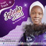 "Music: Download ""Igbala Jesu"" – Arowolo Tope"