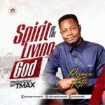 Music: Prince Koffi – Spirit Of The Living God |@iamprincekoffi