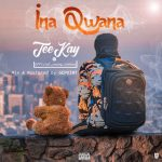 "MUSIC: Download ""Ina Qwana"" By Teekay"