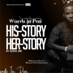 Words In Pen: HIS-TORY-HER-STORY Elisha Jnr