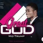 Music:  Music: Mo-Trump – Great God