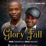 "Music: Download ""Glory Fall"" –  Hab Galadima ft Abel Namadi"