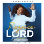 Music: Download Victoria Orenze – Rejoice In The Lord