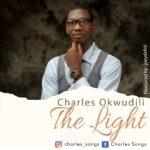 "Music: Download ""The Light"" – Charles Okwudili"