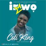 Music: Download 'Irawo' – Coti King / @cotiking