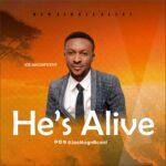 Music: Download 'He's Alive' – Joe Magnificent||@joemagnificent