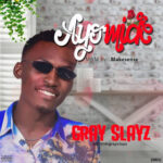"Music :Download ""AYOMIDE"" By GRAYSLAYZ"