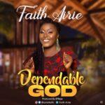 Music: Faith Airie – Dependable God | @airiefaith
