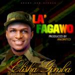 """Music: Download """"Lafagawo -Elisha Gimba"""