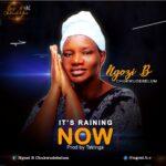 Music: Ngozi B Chukwudebelum – It's Raining Now