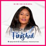Music: Download Didi Michael – It Is Finished