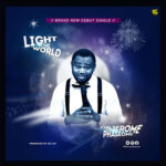 Music: Download Light Of The World – DrJerome PhaseOne