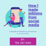 How I Made Millions from Facebook Part 1 – Tee Jay Dan
