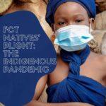 FCT Natives' Plight: The Indigenous Pandemic Part 1 – Bitrus Atafache Lawrence