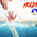 Music:Keep Holding On O.T Stephen Ft. Mary J