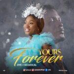 Music: Oye ft. Kelvocal – Yours Forever | @oyesadeofficial | @Kelvocal