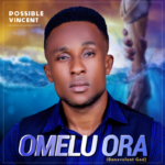 Music: Possible Vincent – Omelu Ora (Album)