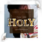 Download Music: Randy Amponsah – You Are Holy