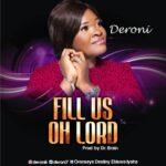Download Music: Deroni – Fill Us Oh Lord | @deroni7