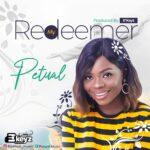 Music: Download Petual – My Redeemer | @petual_music