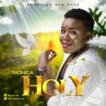 Music: Download Monica – Holy