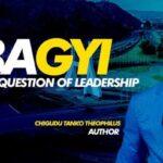 About Dr. Chigudu Tanko Theophilus (Theotanko) Book Launch: Gbagyi and the question of leadership – ELISHA Chebwawaza Gideon(Elisha Jnr)