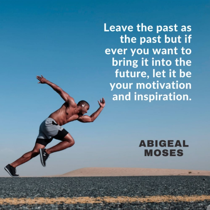Words In Pen: WHAT IS YOUR PAST BRINGING TO YOU? – Abigeal Moses